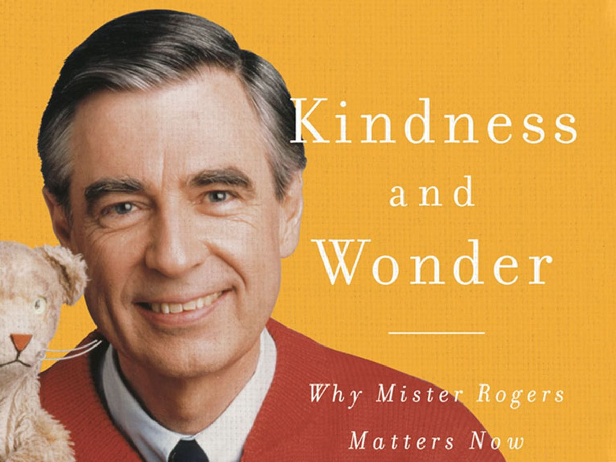 The Enduring Guidance Of Mister Rogers On Both Children And Adults Salon Com