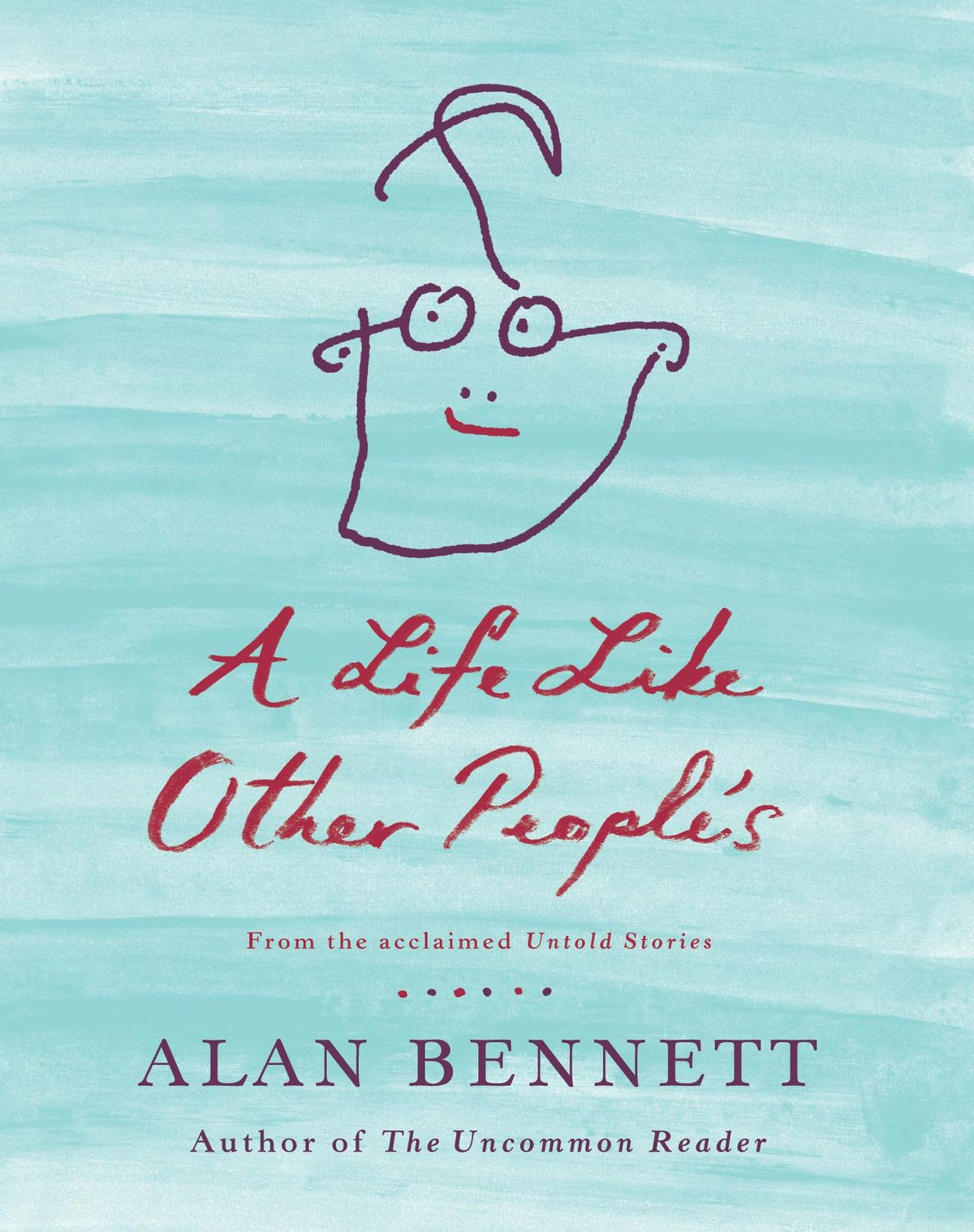 """""""A Life Like Other People's,"""" by Alan Bennett"""
