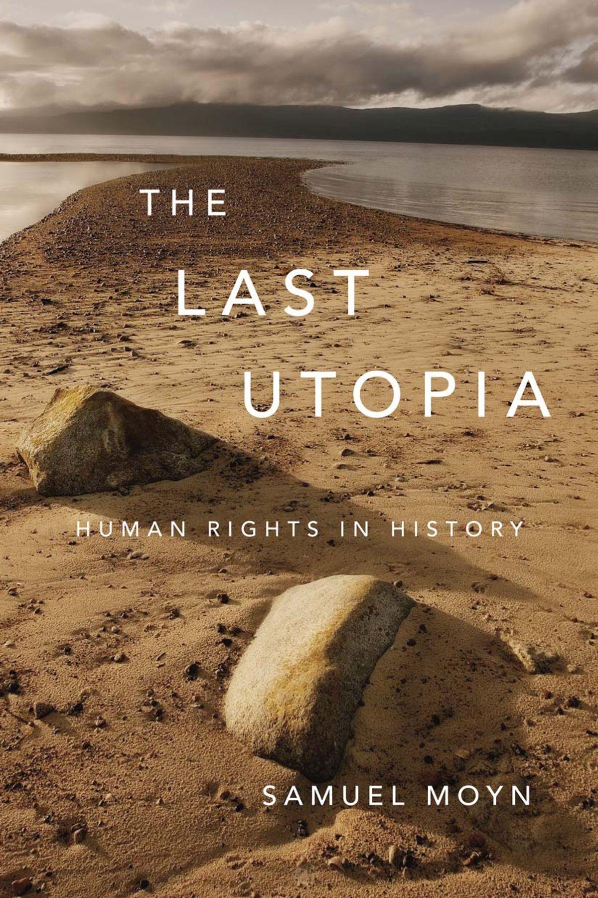The Last Utopia, by Samuel Moyn (Mjl689)