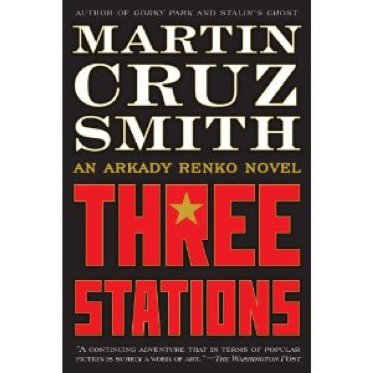 """Three Stations"" by Martin Cruz Smith"