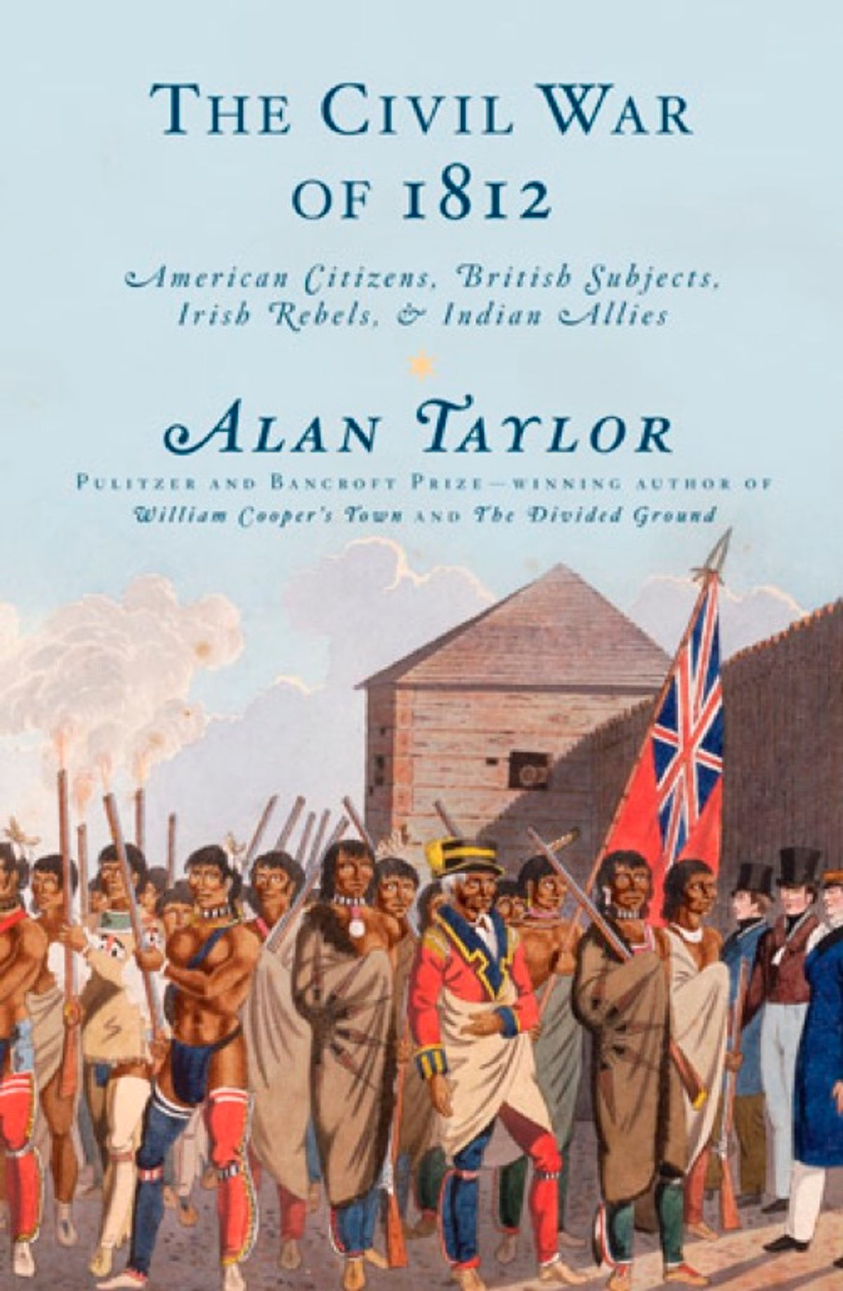 """""""The Civil War of 1812"""" by Alan Taylor"""