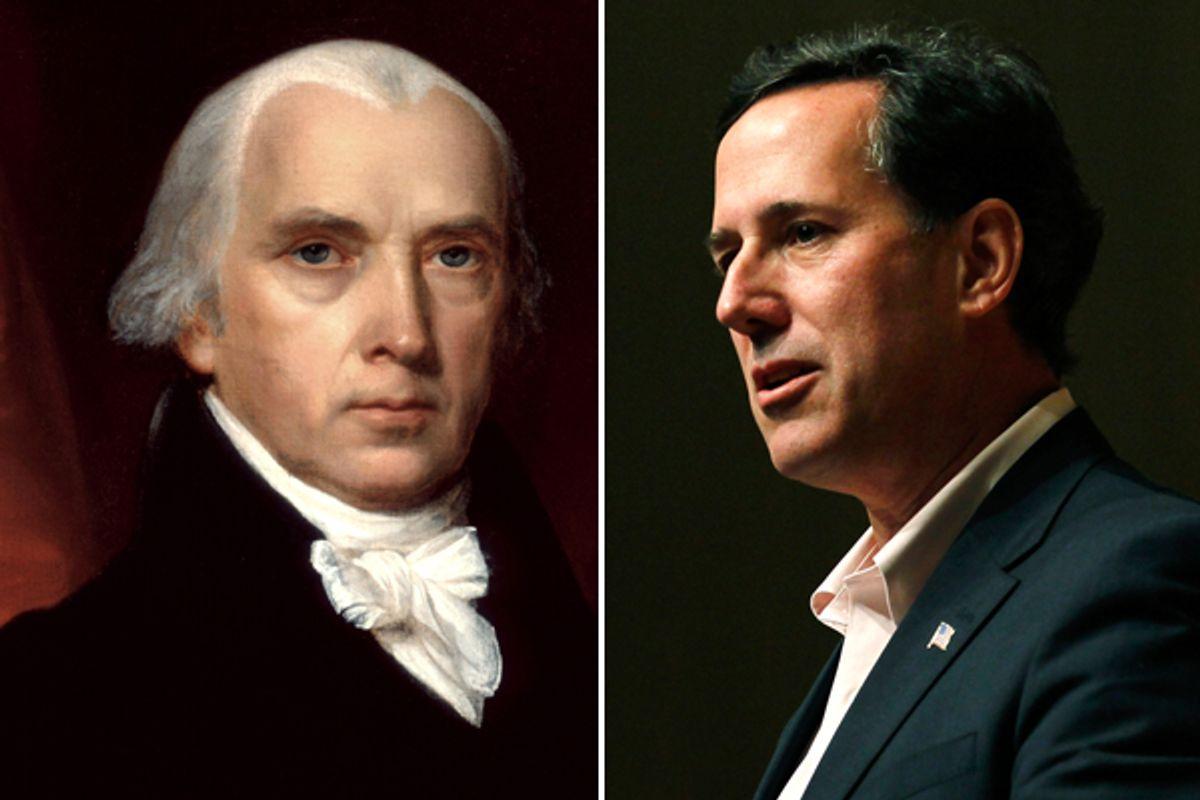 James Madison and Rick Santorum   (Wikipedia/Reuters/Rick Wilking)