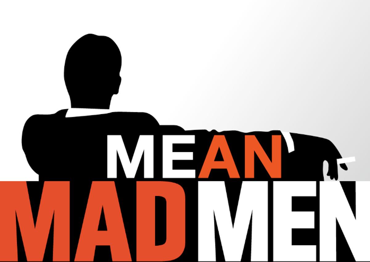 (Mean Mad Men Tumblr)