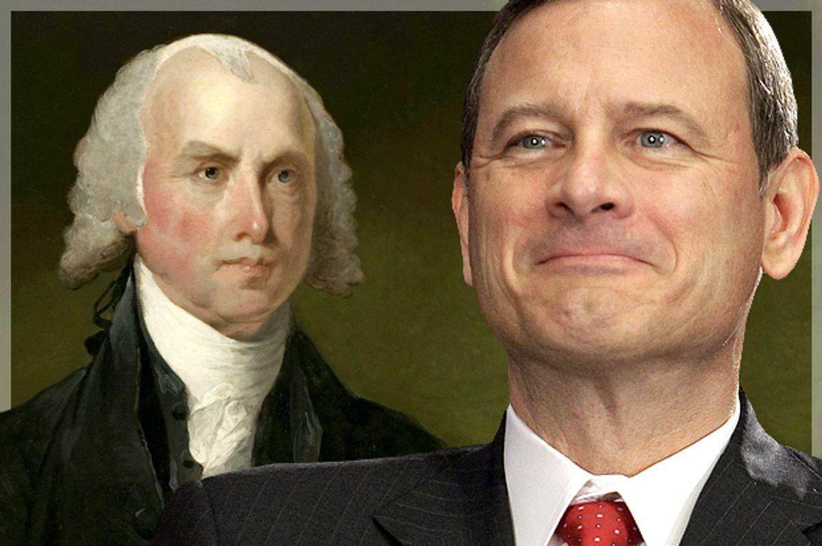 James Madison, John Roberts         (Wikimedia/AP/Michael Conroy)