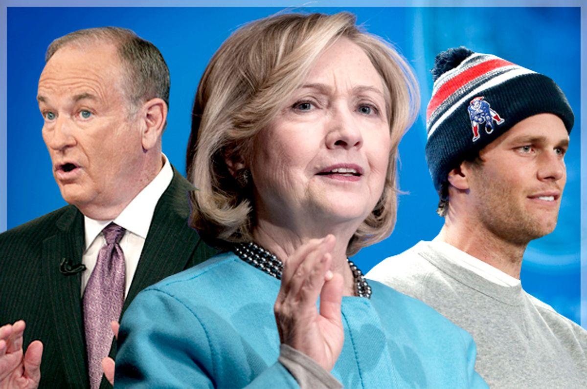 Bill O'Reilly, Hillary Clinton, Tom Brady           (AP/Kathy Willens/Carolyn Kaster/Elise Amendola/Photo montage by Salon)