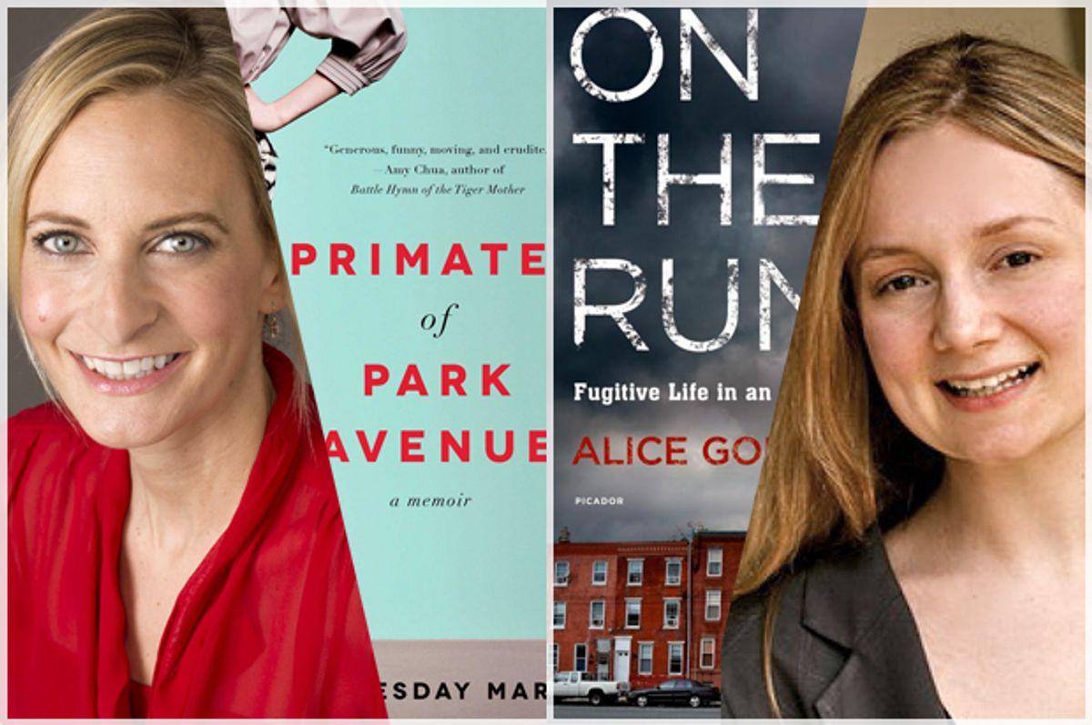 Wednesday Martin, Alice Goffman     (Simon & Schuster/Elena Seibert/University of Wisconsin-Madison)