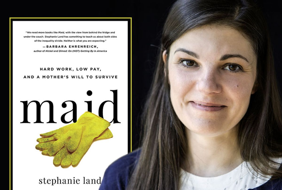 """""""Maid: Hard Work, Low Pay, and a Mother's Will to Survive"""" by Stephanie Land (Hachette Books/Nicol Biesek)"""