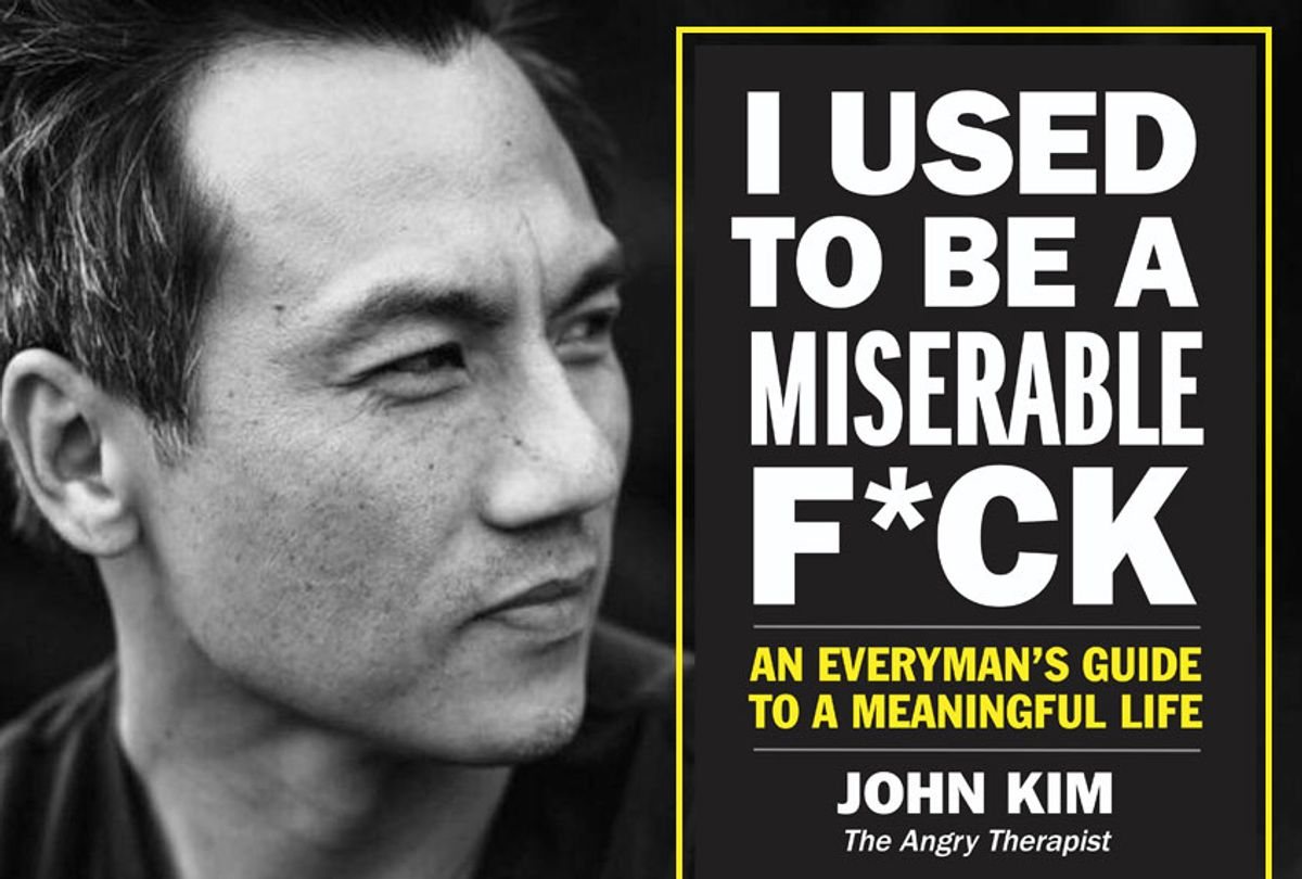 """""""I Used to Be a Miserable F*ck: An Everyman's Guide to a Meaningful Life"""" by John Kim (Harper Collins)"""