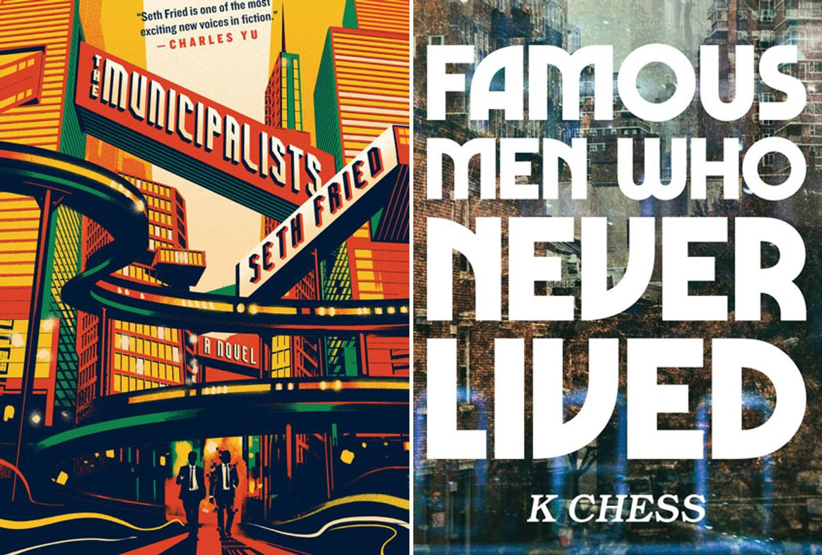 """""""The Municipalists"""" by Seth Fried; """"Famous Men Who Never Lived"""" by K. Chess (Penguin Random House; Tin House Book)"""