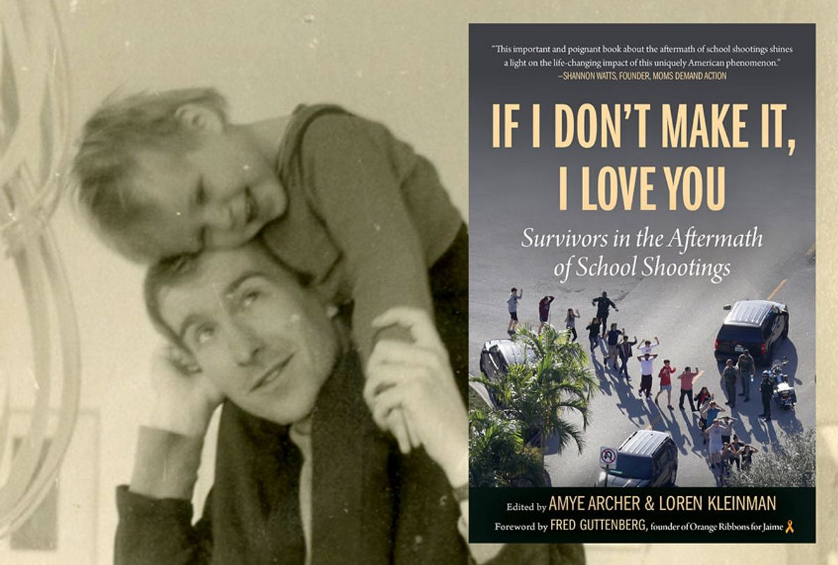 """""""If I Don't Make It, I Love You: Survivors in the Aftermath of School Shootings"""" edited by Amye Archer and Loren Kleinman (Skyhorse Publishing)"""