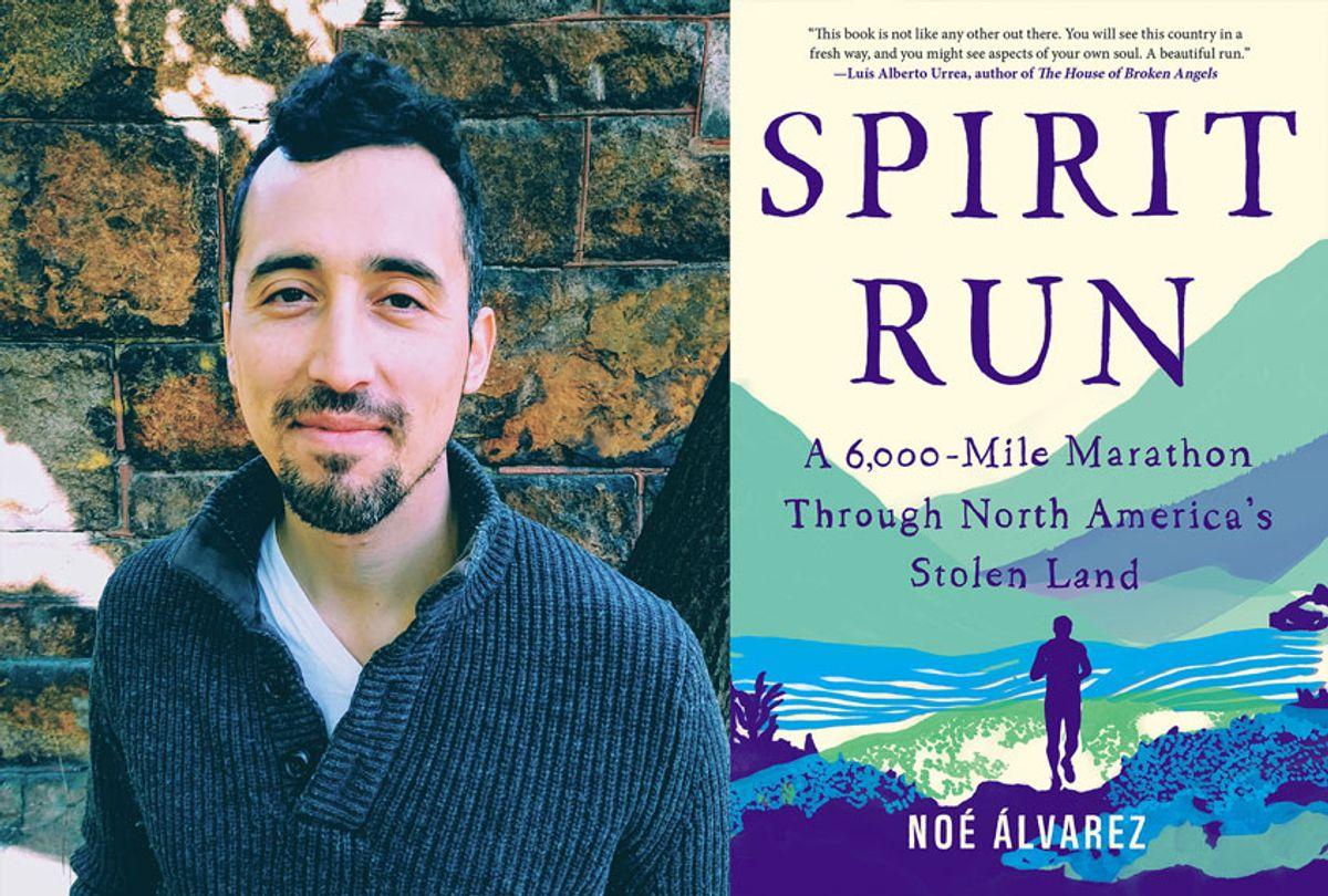 Spirit Run: A 6,000-Mile Marathon Through North America's Stolen Land by Noé Álvarez (Mia Concordia/Catapult)