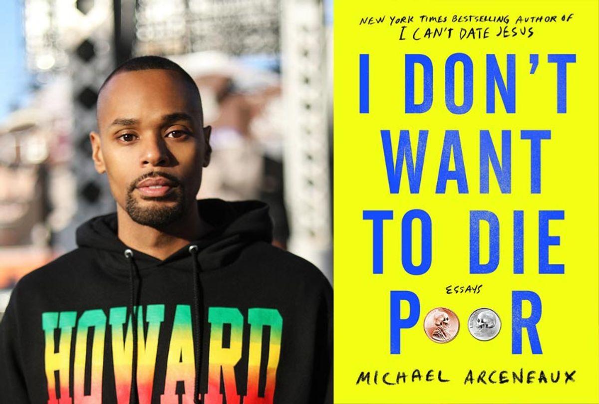 I Don't Want To Die Poor by Michael Arceneaux (Stephen Duarte/Simon & Schuster)