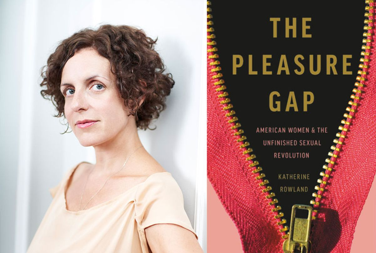 The Pleasure Gap by Katherine Rowland (Photos provided by publicist)