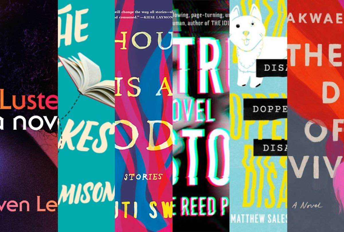 """""""Luster,"""" """"All the Right Mistakes,"""" """"A House Is a Body,"""" """"True Story,"""" """"Disappear Doppelganger Disappear,"""" """"The Death of Vivek Oji"""" (Farrar, Straus and Giroux/She Writes Press/Algonquin/Viking/Little a/Riverhead Books)"""