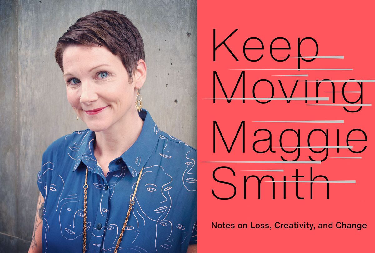 """""""Keep Moving: Notes on Loss, Creativity, and Change"""" by Maggie Smith (Photo illustration by Salon/Patri Hadad/Atria/One Signal Publishers)"""