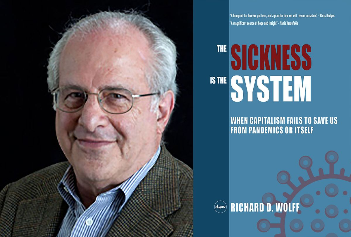 The Sickness Is The System by Richard D Wolff (Photos courtesy Richard D Wolff)