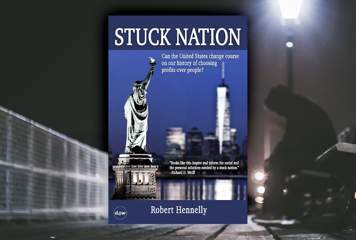 """""""Stuck Nation: Can the United States Change Course on Our History of Choosing Profits Over People?"""" by Bob Hennelly (Photo illustration by Salon/Getty Images/Democracy at Work)"""