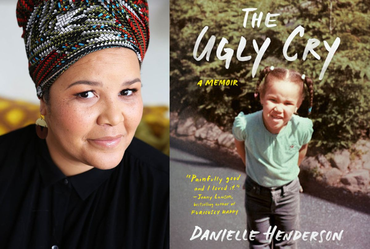 The Ugly Cry by Danielle Henderson (Photo illustration by Salon/Viking)