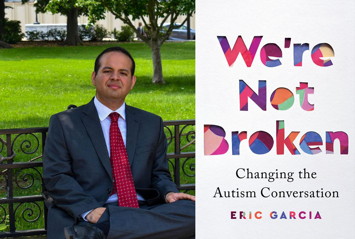 """""""We're Not Broken: Changing the Autism Conversation"""" by Eric M. Garcia (Photo illustration by Salon/Kristin Herbruck/Mariner Books)"""