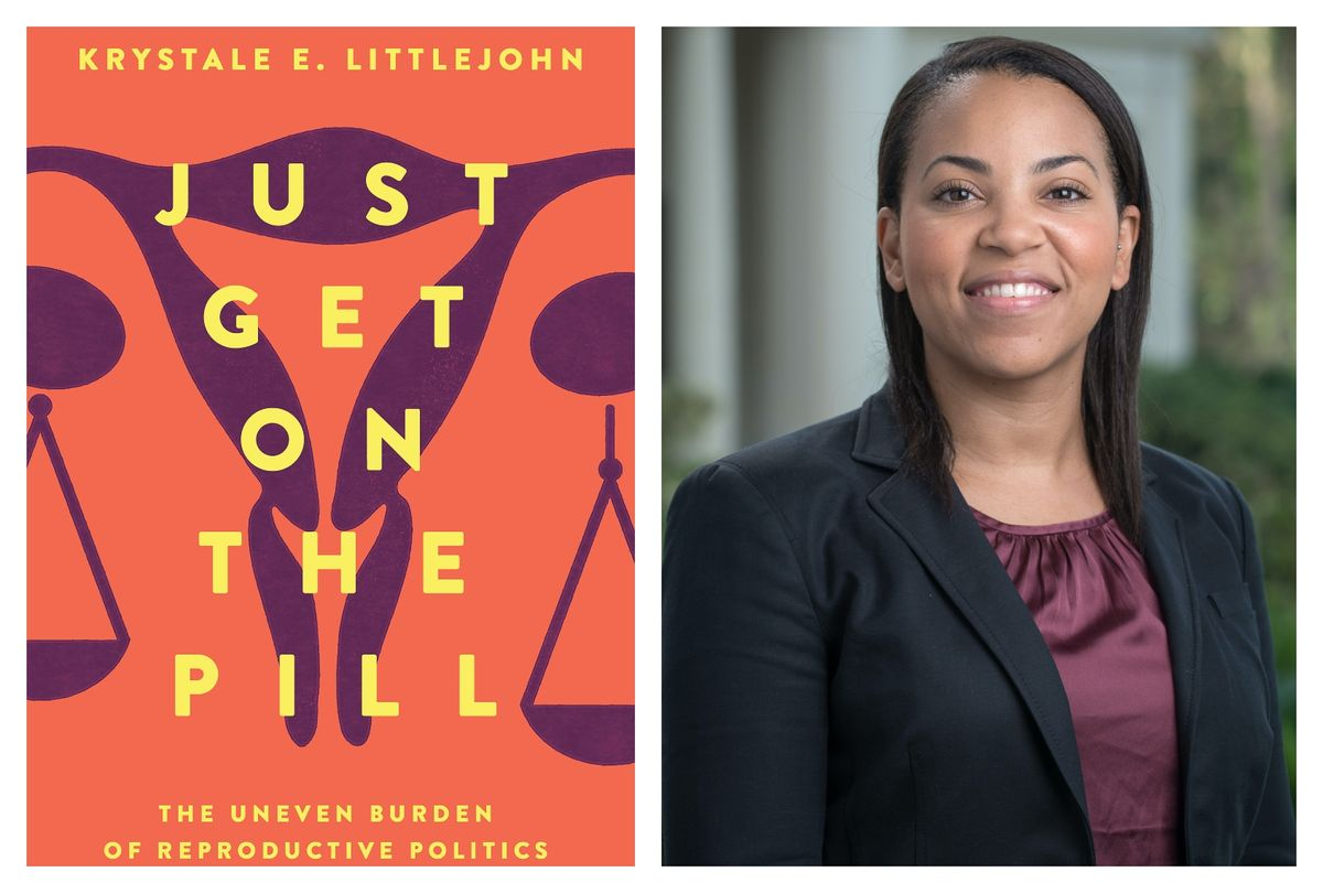 """""""Just Get On the Pill"""" book and author Krystale E. Littlejohn   (University of California Press/Marc Campos)"""