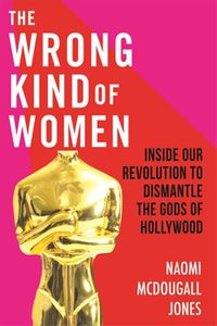 The Wrong Kind Of Women by Naomi McDougall Jones