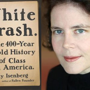 "The deep roots of ""white trash"" in America: ""Not only are we not a post-racial society, we are certainly not a post-class society"""