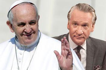 Pope Francis, Bill Maher