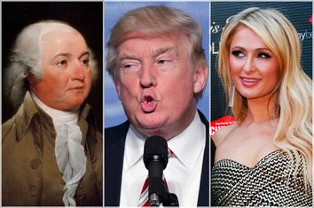 John Adams; Donald Trump; Paris Hilton