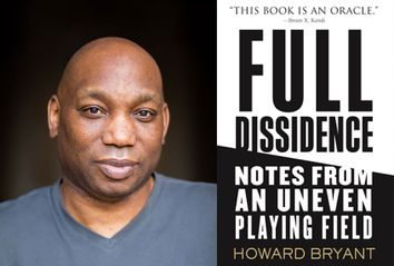 Full Dissidence: Notes From An Uneven Playing Field; Howard Bryant