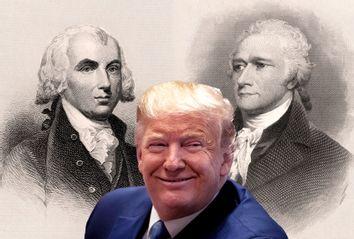 Donald Trump; Alexander Hamilton; James Madison