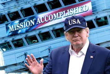 Donald Trump; Mission Accomplished