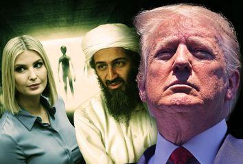 Donald Trump, Ivanka Trump, Osama Bin Laden, and aliens