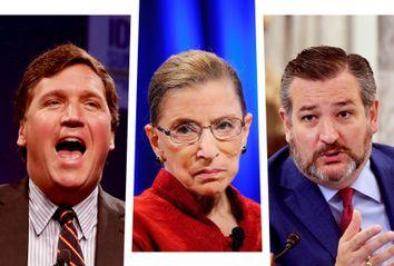 Tucker Carlson; Ruth Bader Ginsburg; Ted Cruz