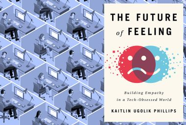 """""""The Future of Feeling: Building Empathy in a Tech-Obsessed World"""" by Kaitlin Ugolik Phillips"""