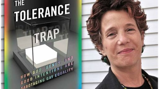 The Tolerance Trap: How God, Genes, and Good Intentions Are Sabotaging Gay Equality