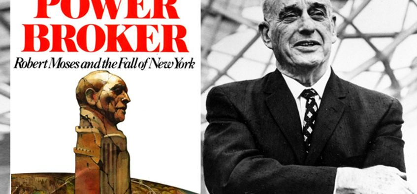 The Bible Of The Modern American City Why The Power Broker Is