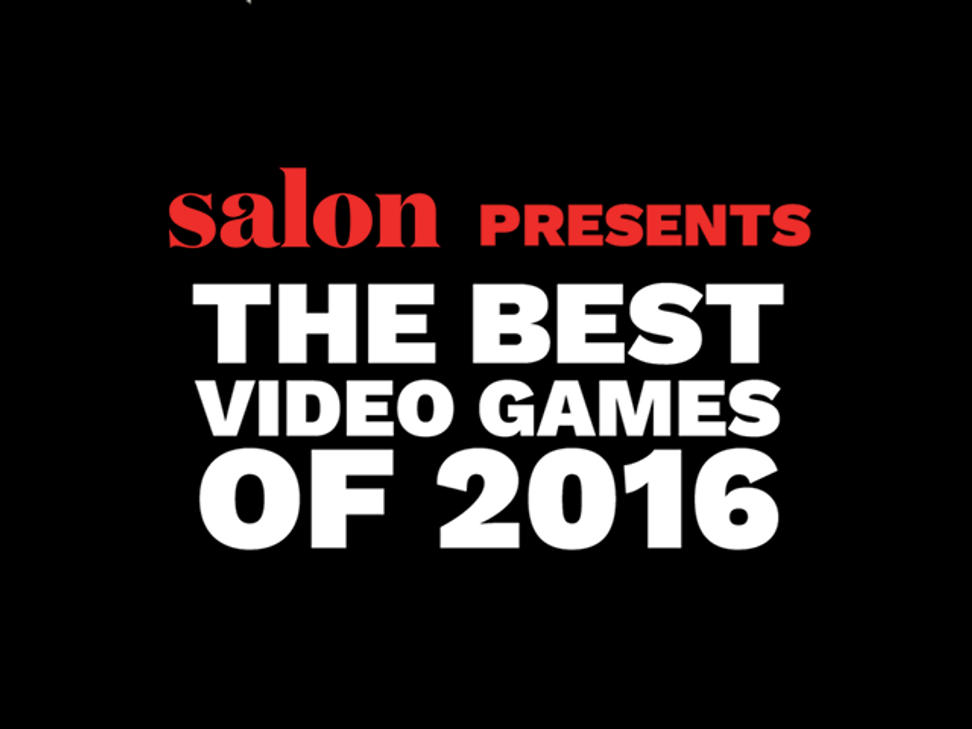WATCH: 2016 proved that gaming isn't just for gamers — here are the 10 best games this year | Salon.com